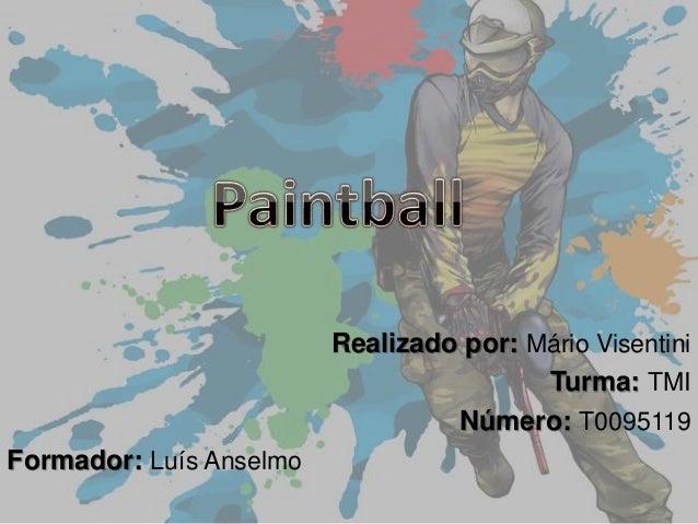 Realizado por: Mário Visentini Turma: TMI Número: T0095119 Formador: Luís Anselmo