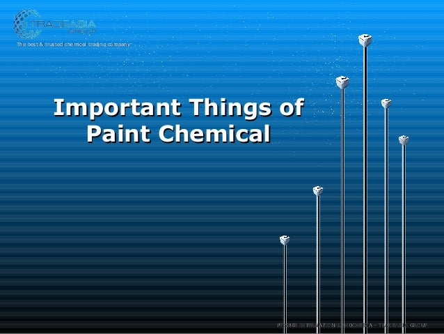Important Things ofImportant Things of Paint ChemicalPaint Chemical The best & trusted chemical trading companyThe best & ...
