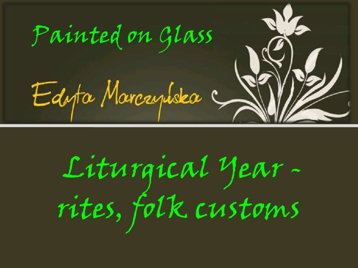 Painted on Glass<br />Liturgical Year - rites, folk customs<br />