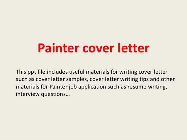 Painter cover letter 1 638gcb1393554510 painter cover letter this ppt file includes useful materials for writing cover letter such as cover altavistaventures Images
