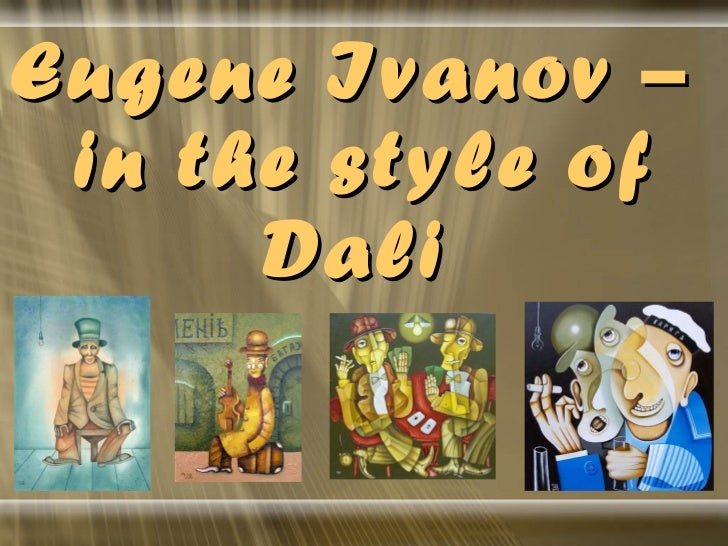 Eugene Ivanov –  in the style of Dali
