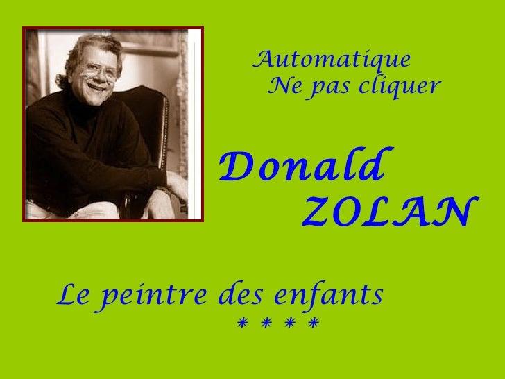 Automatique              Ne pas cliquer          Donald             ZOLANLe peintre des enfants            ****