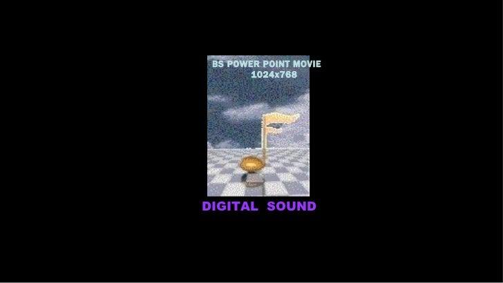 DIGITAL  SOUND BS POWER POINT MOVIE 1024x768
