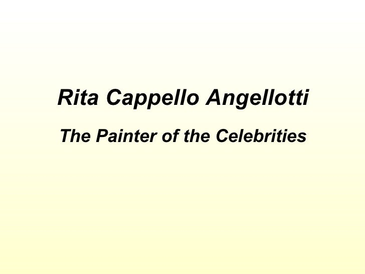 Rita Cappello Angellotti The Painter of the Celebrities