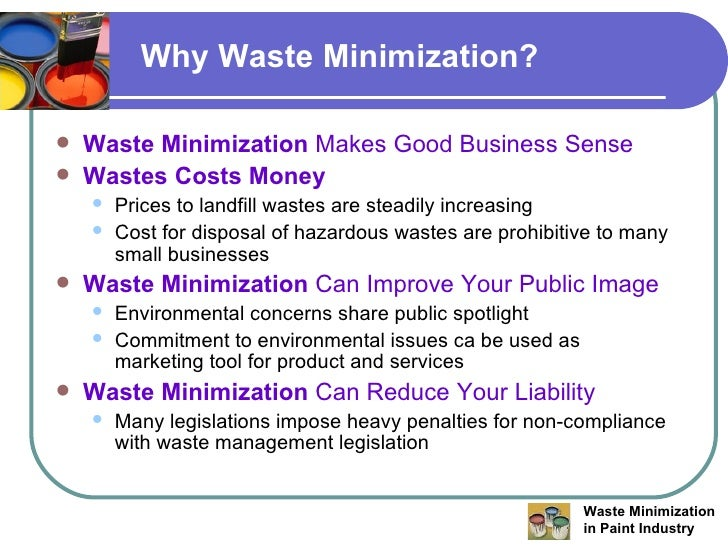 waste minimization All departments that generate waste at ucsb should make waste minimization an active and ongoing component of their operations individual laboratories and facilities.