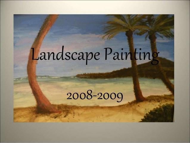 Landscape Painting 2008-2009