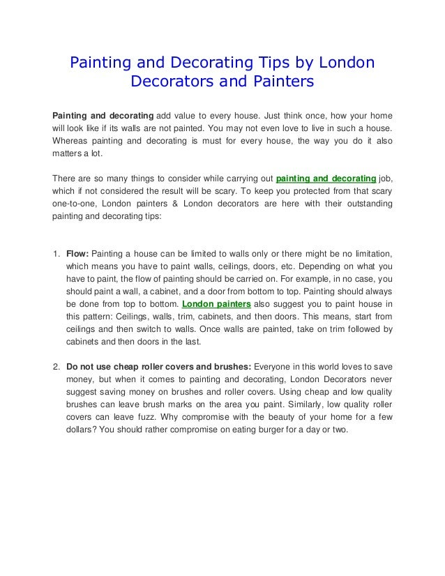 Painting and Decorating Tips by London            Decorators and PaintersPainting and decorating add value to every house....