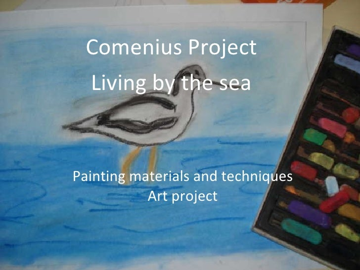 Painting materials and techniques Art project Comenius Project Living by the sea
