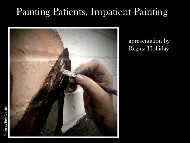 Painting Patients, Impatient Painting                                                  apresentation by                   ...