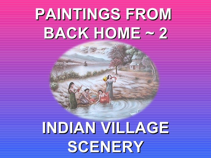 PAINTINGS FROM  BACK HOME ~ 2 INDIAN VILLAGE SCENERY