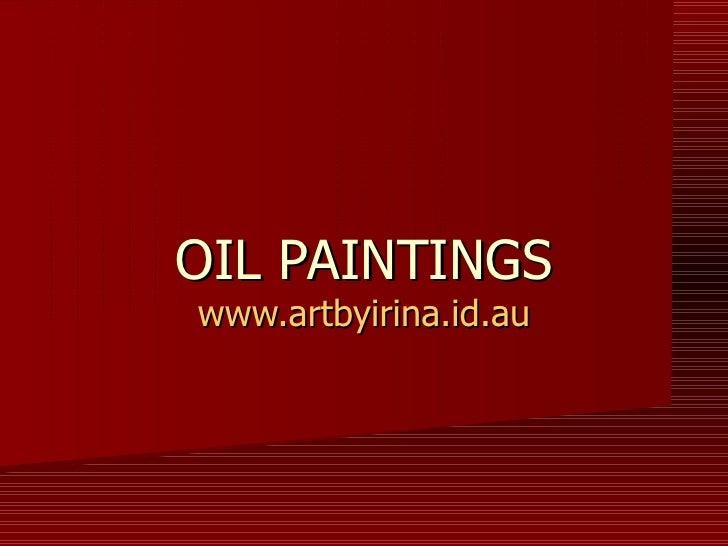 OIL PAINTINGS www.artbyirina.id.au