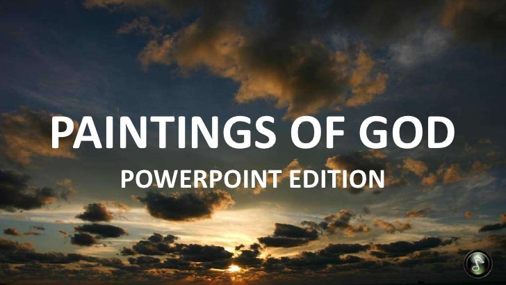 PAINTINGS OF GOD<br />POWERPOINT EDITION<br />