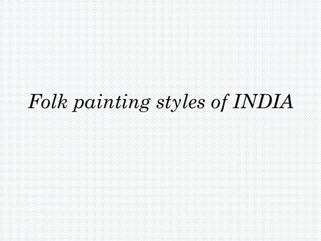 Folk painting styles of INDIA