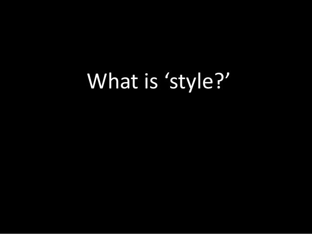 What is 'style?'
