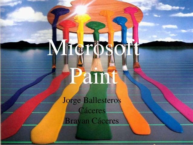 Microsoft Paint Jorge Ballesteros Cáceres Brayan Cáceres