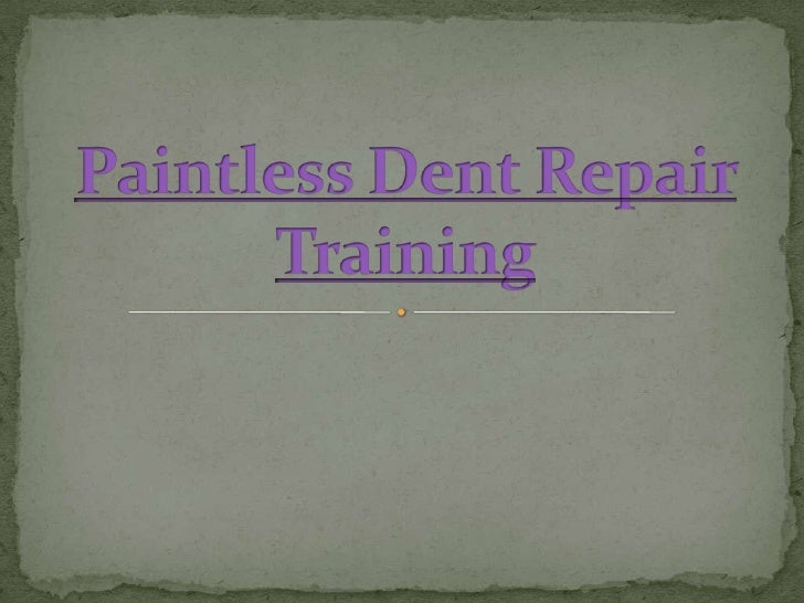  Paintless dent repair is the procedure where dents and  dings are removed using minor stress and hand resources  to mass...
