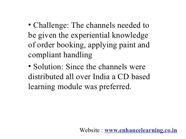 • Challenge: The channels needed tobe given the experiential knowledgeof order booking, applying paint andcompliant handli...