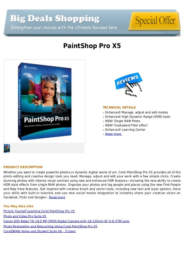 PaintShop Pro X5TECHNICAL DETAILSEnhanced! Manage, adjust and edit modesqEnhanced! High Dynamic Range (HDR) toolsqNEW! Sin...