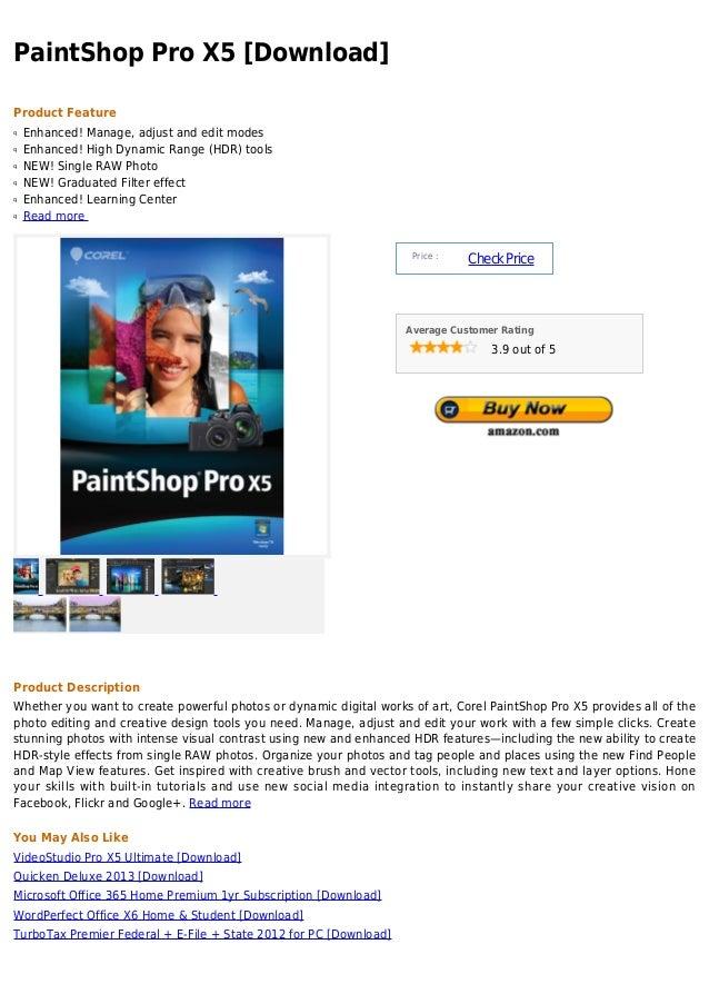 PaintShop Pro X5 [Download]Product Featureq   Enhanced! Manage, adjust and edit modesq   Enhanced! High Dynamic Range (HDR...