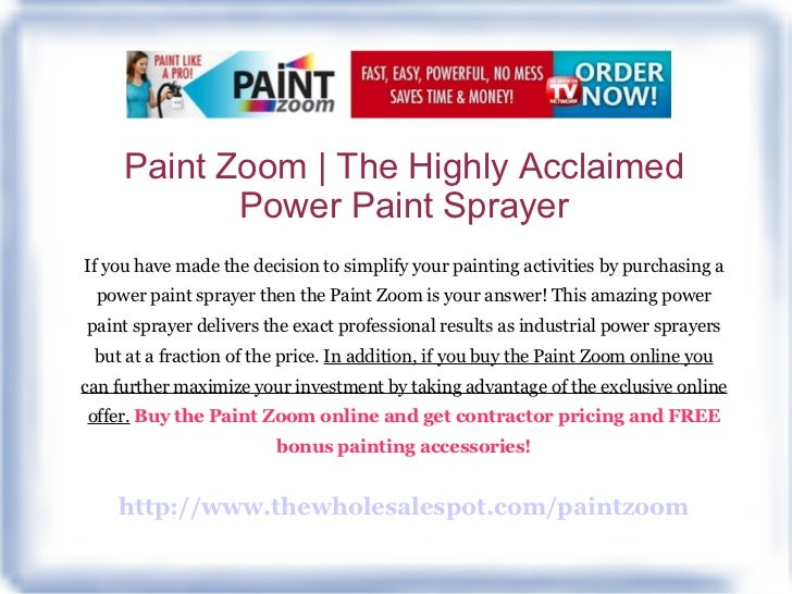 Paint Zoom | The Highly Acclaimed Power Paint Sprayer If you have made the decision to simplify your painting activities b...