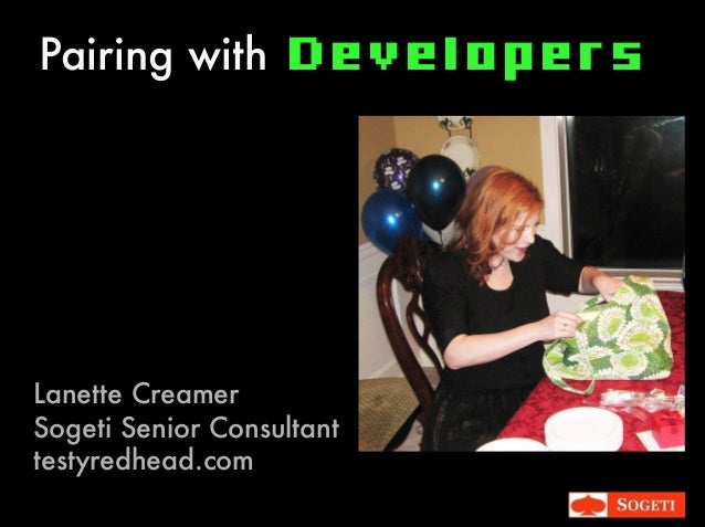 White Master Pairing with Developers Lanette Creamer Sogeti Senior Consultant testyredhead.com