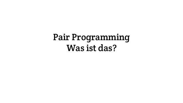 Pair Programming Was ist das?
