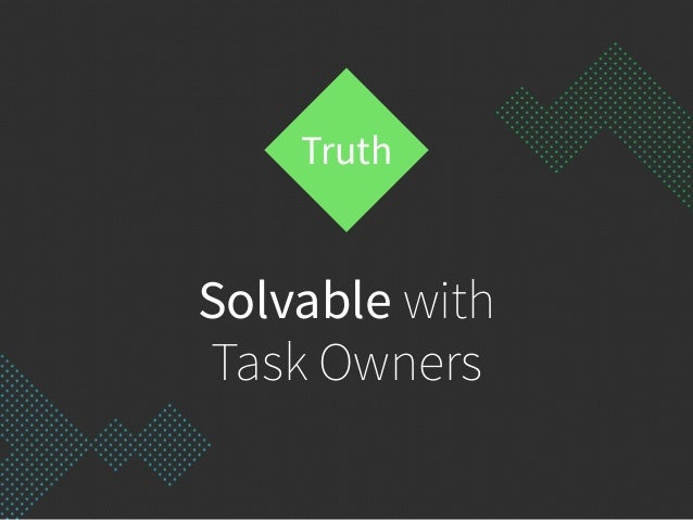 Solvable with  Task Owners Truth