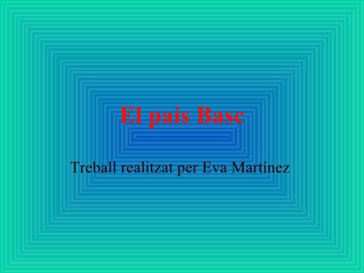 El país Basc Treball realitzat per Eva Martínez