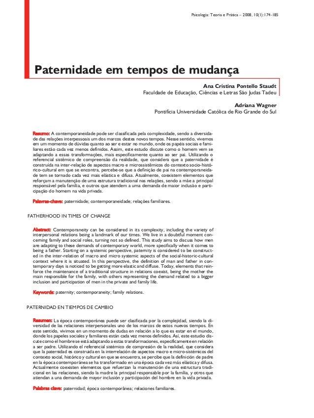 Psicologia: Teoria e Prática – 2008, 10(1):174-185 Paternidade em tempos de mudança Ana Cristina Pontello Staudt Faculdade...