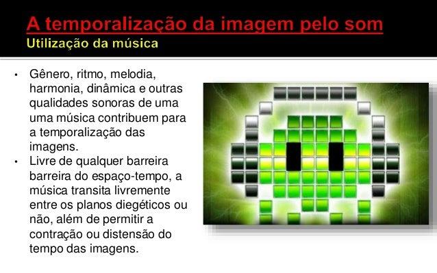 • Como o Event Time pode ser representado em termos sonoros? • A paisagem sonora pode oferecer pistas ou indícios a respei...