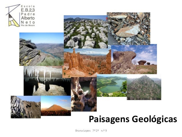 Paisagens Geológicas Bruna Lopes 7º 2ª n.º 9