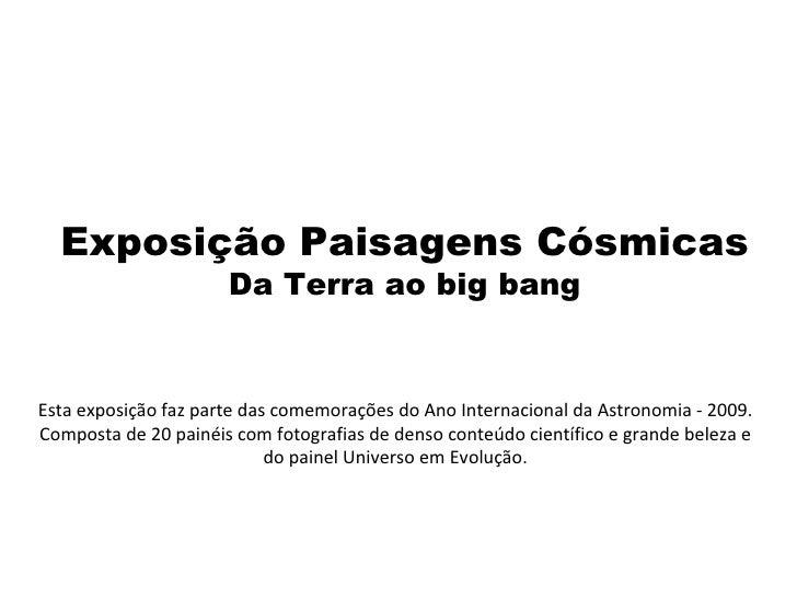 Exposição Paisagens Cósmicas