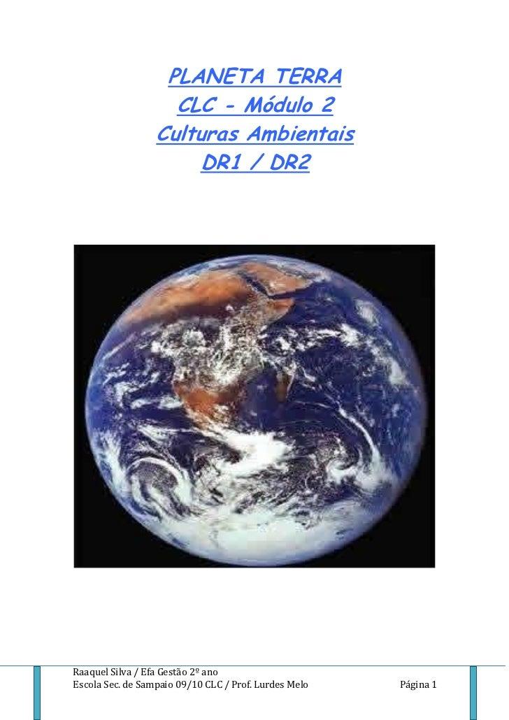 PLANETA TERRA                    CLC - Módulo 2                  Culturas Ambientais                      DR1 / DR2Raaquel...