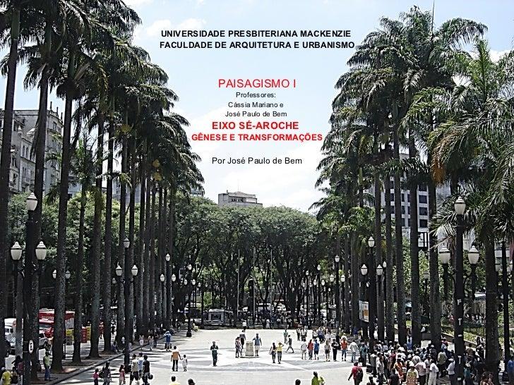 UNIVERSIDADE PRESBITERIANA MACKENZIEFACULDADE DE ARQUITETURA E URBANISMO          PAISAGISMO I               Professores: ...