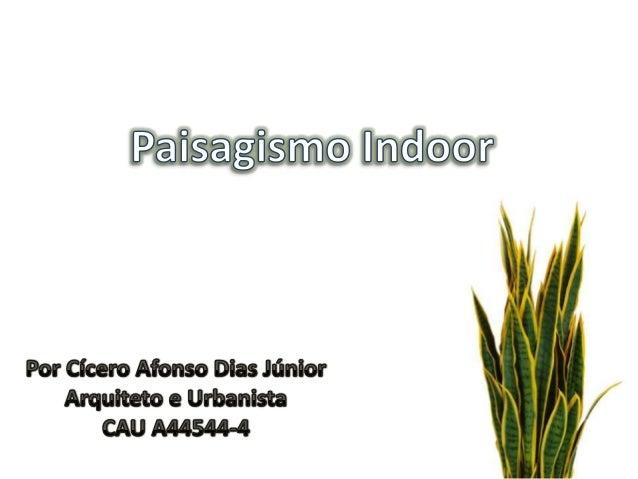 É o conhecimento sobre a correta utilização das plantas ornamentais utilizadas em vasos, jardineiras jardins verticais e p...