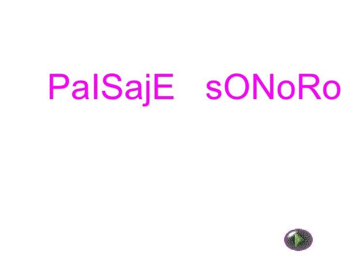<ul>PaISajE  sONoRo </ul>