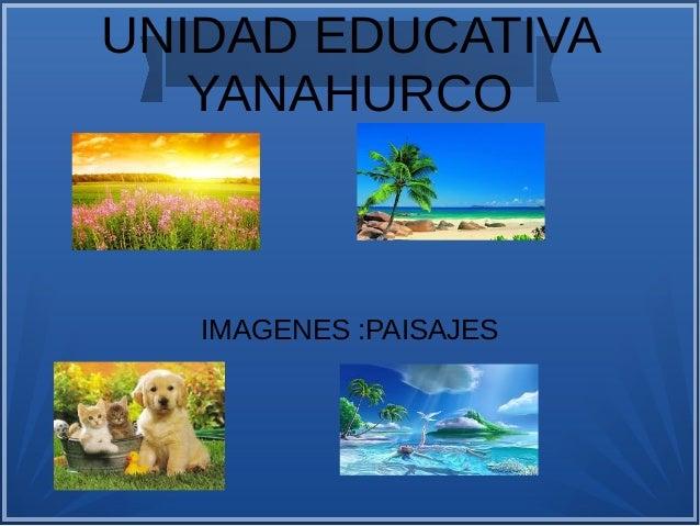 UNIDAD EDUCATIVA YANAHURCO IMAGENES :PAISAJES