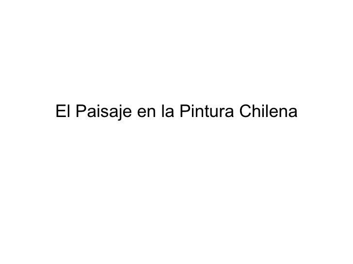 El Paisaje en la Pintura Chilena