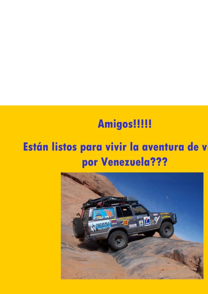 Amigos!!!!! Están listos para vivir la aventura de viajar por Venezuela???