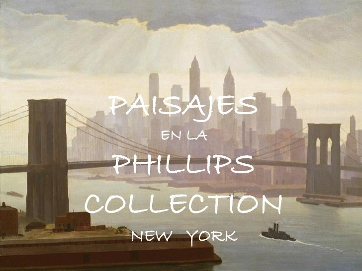 PAISAJES    EN LA PHILLIPSCOLLECTION  NEW YORK