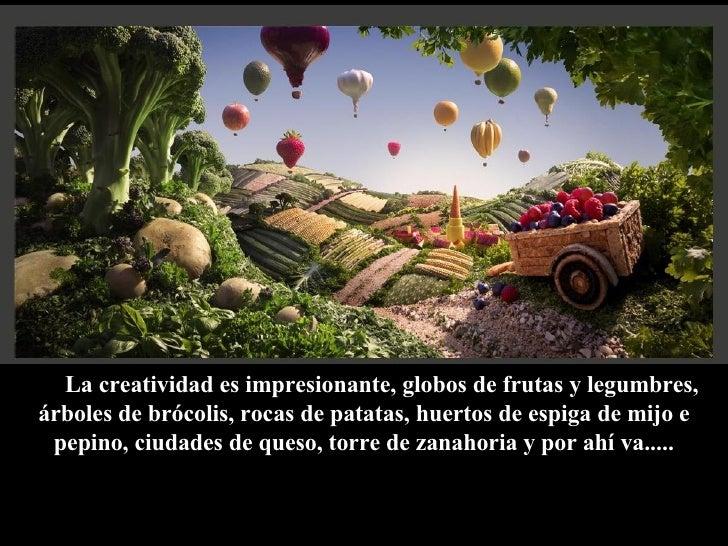 La creatividad es impresionante, globos de frutas y legumbres, árboles de brócolis, rocas de patatas, huertos de espiga de...
