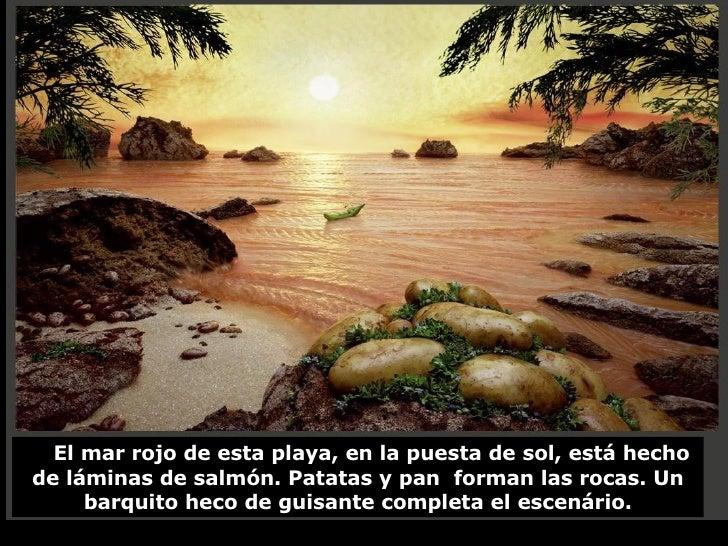 El mar rojo de esta playa, en la puesta de sol, está hecho de láminas de salmón. Patatas y pan  forman las rocas. Un barqu...