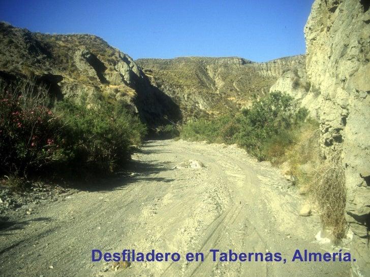 <ul><li>Desfiladero en Tabernas, Almería. </li></ul>