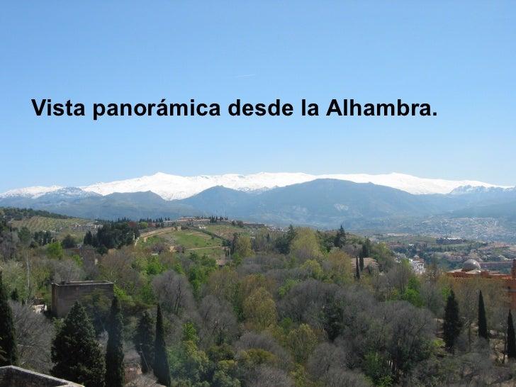 <ul><li>Vista panorámica desde la Alhambra. </li></ul>