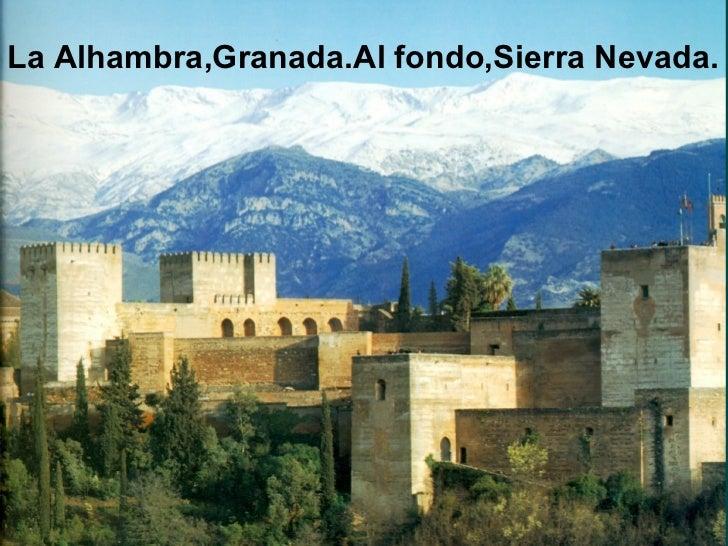 <ul><li>La Alhambra,Granada.Al fondo,Sierra Nevada. </li></ul>