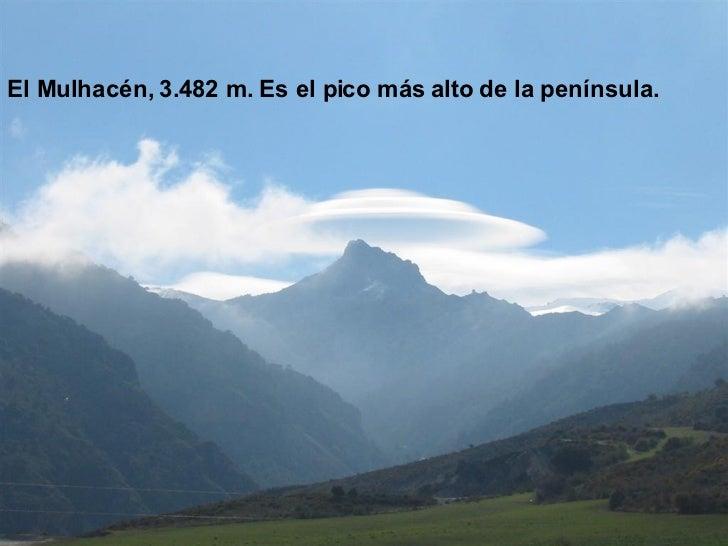 <ul><li>El Mulhacén, 3.482 m. Es el pico más alto de la península. </li></ul>