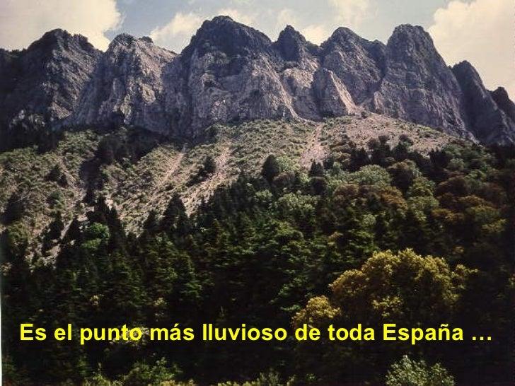 <ul><li>Es el punto más lluvioso de toda España … </li></ul>