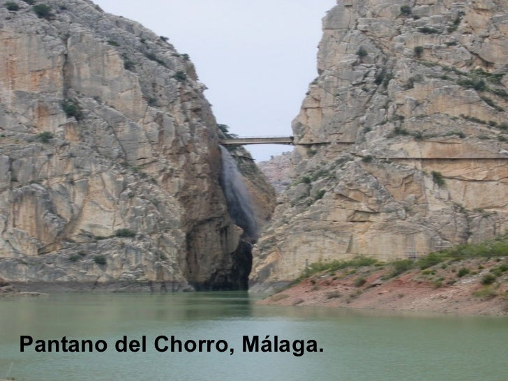 <ul><li>Pantano del Chorro, Málaga. </li></ul>