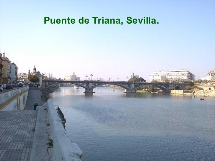 <ul><li>Puente de Triana, Sevilla. </li></ul>