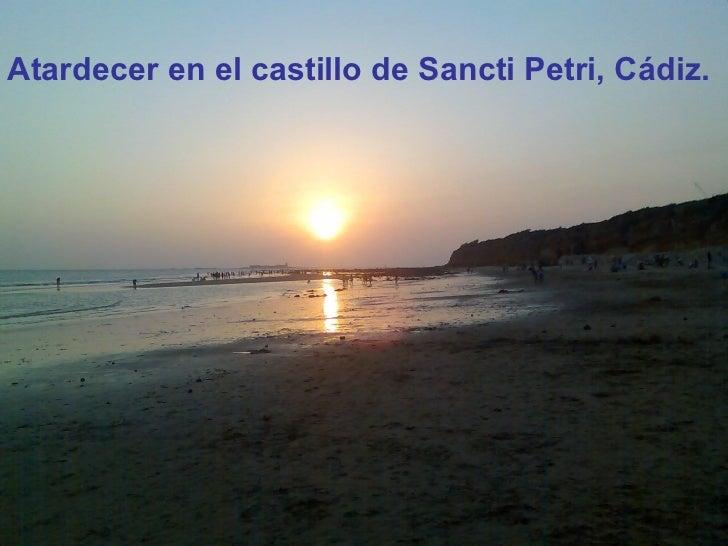 <ul><li>Atardecer en el castillo de Sancti Petri, Cádiz. </li></ul>